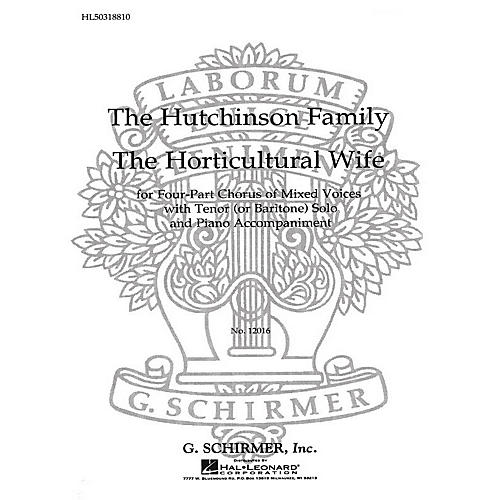 G. Schirmer Horticultural Wife (Ed. Smith With Tenor Or Bari Solo SATB by The Hutchinsons Family edited by G Smith