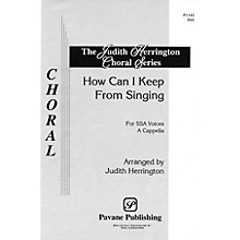 Pavane How Can I Keep from Singing? SSA A Cappella arranged by Judith Herrington