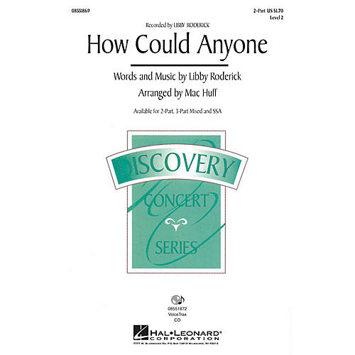 Hal Leonard How Could Anyone? (Recorded by Libby Roderick) 3-Part Mixed Arranged by Mac Huff