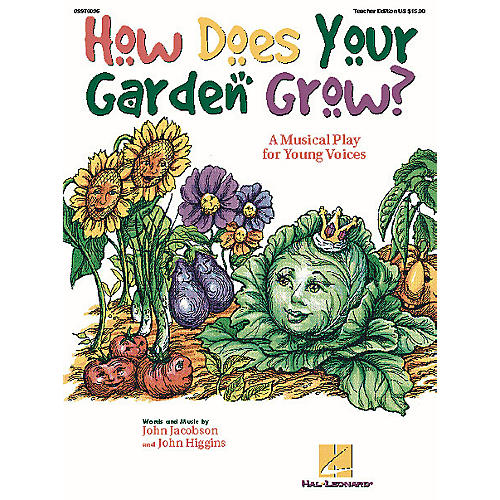 Hal Leonard How Does Your Garden Grow? (Musical) (A Musical Play for Young Voices) TEACHER ED by John Higgins