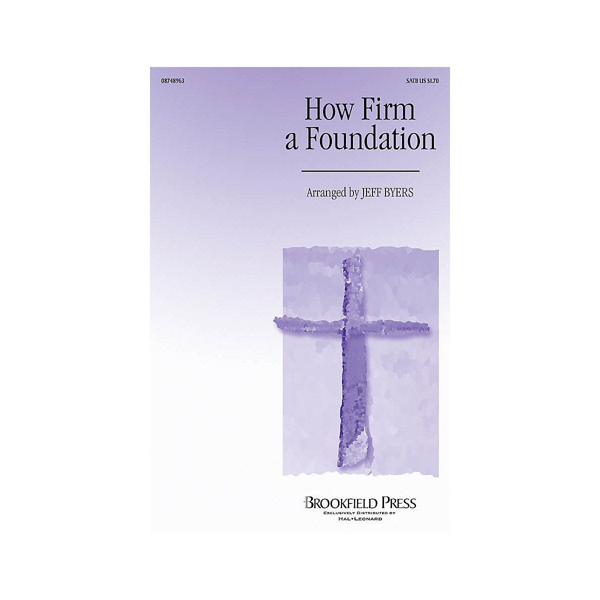 Brookfield How Firm a Foundation CHOIRTRAX CD Arranged by Jeff Byers