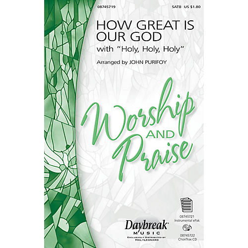 Daybreak Music How Great Is Our God with Holy, Holy, Holy SATB by Chris Tomlin arranged by John Purifoy