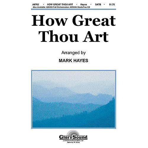 Shawnee Press How Great Thou Art SATB arranged by Mark Hayes