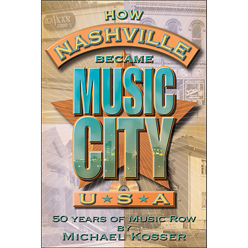 Hal Leonard How Nashville Became Music City, U.S.A. - 50 Years Of Music Row