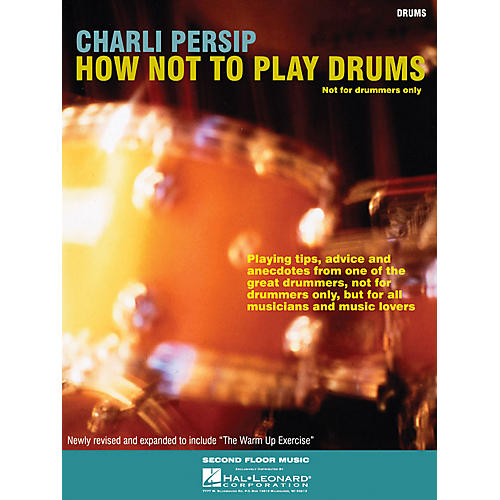 Second Floor Music How Not to Play Drums (Not for Drummers Only) Book Series Softcover Written by Charli Persip