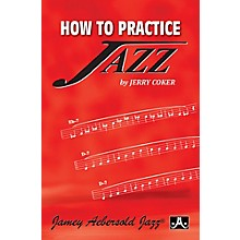 JodyJazz How To Practice Jazz