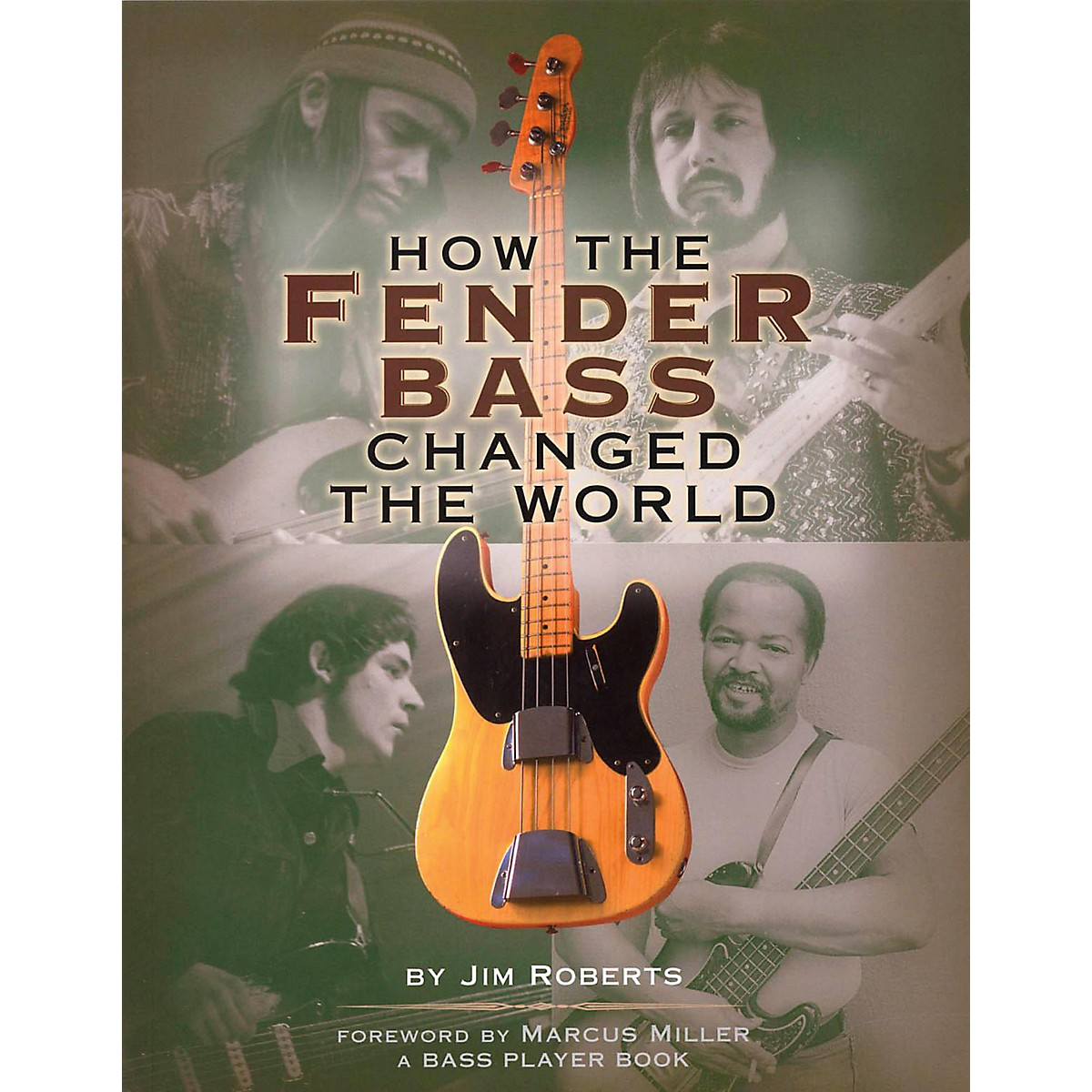 Backbeat Books How the Fender Bass Changed the World Book
