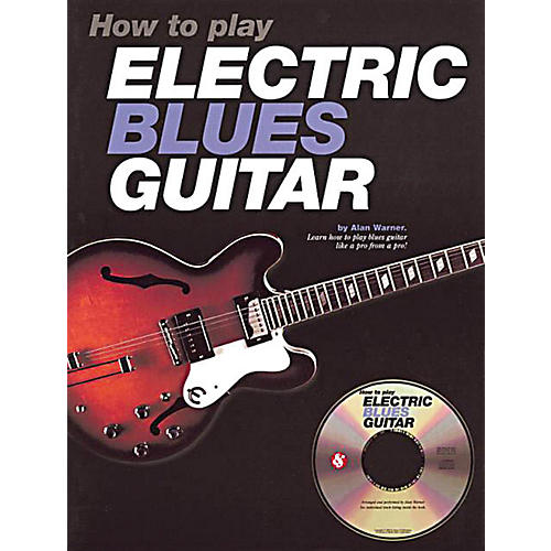 Music Sales How to Play Electric Blues Guitar Music Sales America Series Softcover with CD Written by Alan Warner