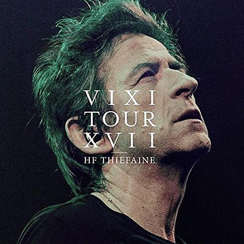 Alliance Hubert Thiefaine Felix - Vixi Tour XVII