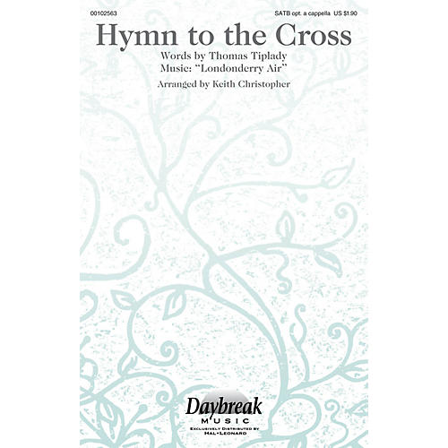 Daybreak Music Hymn to the Cross SATB arranged by Keith Christopher