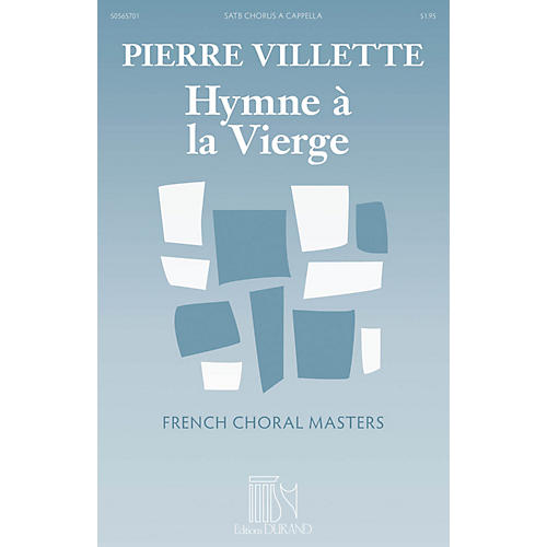 Durand Hymne a la Vierge (Hymn to the Virgin) (French Choral Masters Series) SATB a cappella by Pierre Villette