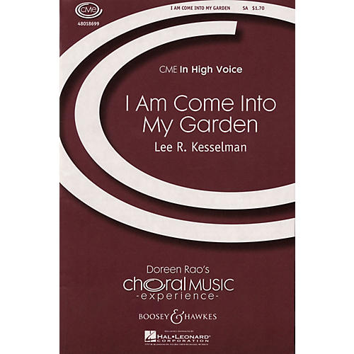 Boosey and Hawkes I Am Come into My Garden (from Song of Songs) SA composed by Lee Kesselman
