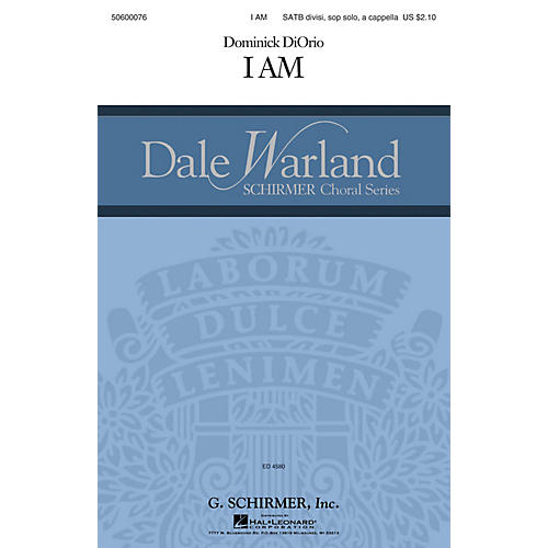 G. Schirmer I Am (Dale Warland Choral Series) SATB DIVISI AND SOLO composed by Dominick DiOrio