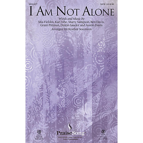 PraiseSong I Am Not Alone SATB by Kari Jobe arranged by Heather Sorenson