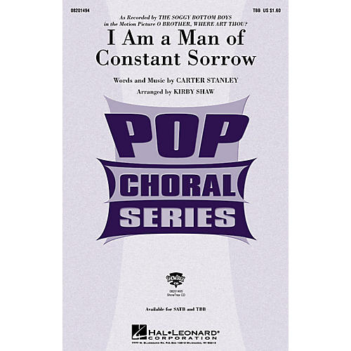Hal Leonard I Am a Man of Constant Sorrow (from O Brother, Where Art Thou?) SATB by Arranged by Kirby Shaw