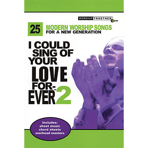 Worship Together I Could Sing of Your Love Forever - Volume 2 Sacred ...