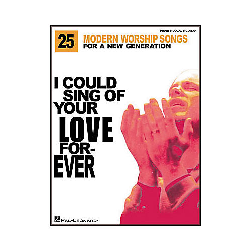 Hal Leonard I Could Sing of Your Love forever Piano/Vocal/Guitar Artist Songbook