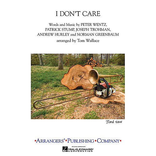 Arrangers I Don't Care Marching Band Level 3 Arranged by Tom Wallace