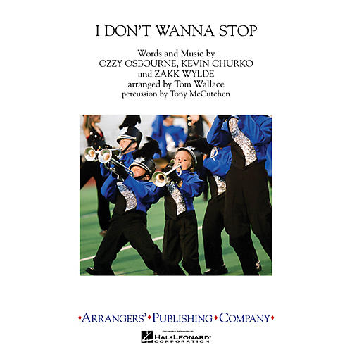 Arrangers I Don't Wanna Stop Marching Band Level 3 by Ozzy Osbourne Arranged by Tom Wallace