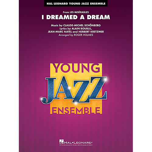 Hal Leonard I Dreamed a Dream (from Les Misérables) Jazz Band Level 3 Arranged by Roger Holmes