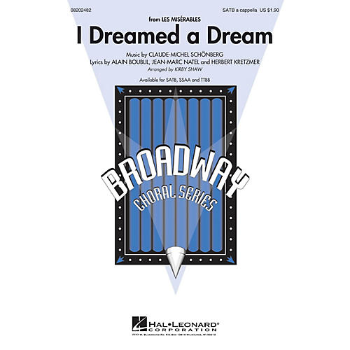 Hal Leonard I Dreamed a Dream (from Les Misérables) SATB a cappella arranged by Kirby Shaw