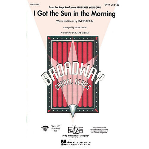 Hal Leonard I Got the Sun in the Morning (from Annie Get Your Gun) SSA arranged by Kirby Shaw