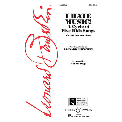 Boosey and Hawkes I Hate Music! (A Cycle of Five Kid Songs) SSA composed by Leonard Bernstein arranged by Robert Page