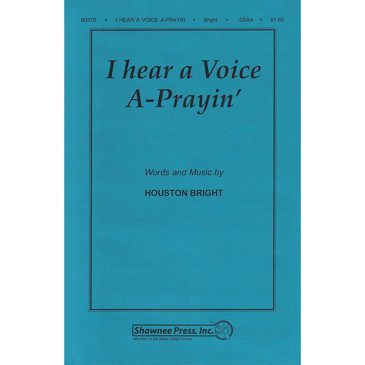 Shawnee Press I Hear a Voice A-Prayin' SSAA A Cappella composed by Houston Bright