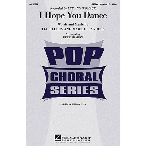 Hal Leonard I Hope You Dance SATB a cappella by Lee Ann Womack arranged by Deke Sharon