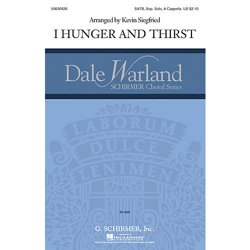 G. Schirmer I Hunger and Thirst (Dale Warland Choral Series) SATB a cappella composed by Kevin Siegfried