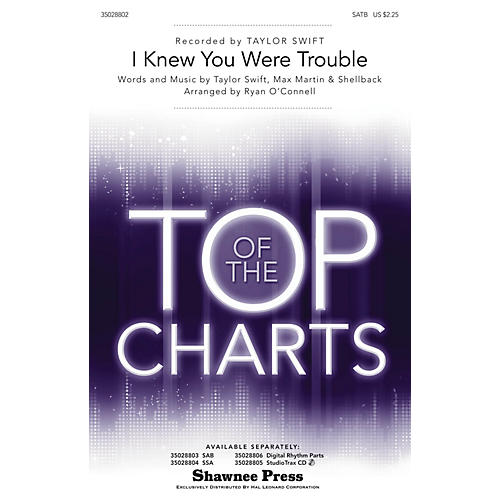 Shawnee Press I Knew You Were Trouble SATB by Taylor Swift arranged by Ryan O'Connell