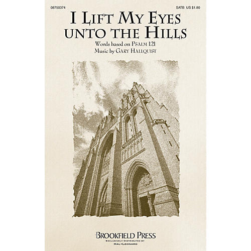 Brookfield I Lift My Eyes unto the Hills SATB composed by Gary Hallquist