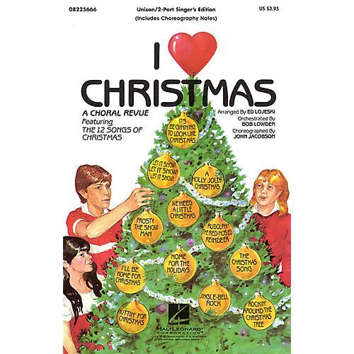 Hal Leonard I Love Christmas (Feature Medley) 2 Part Singer arranged by Ed Lojeski