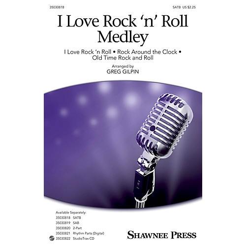 Shawnee Press I Love Rock 'n' Roll Medley SATB arranged by Greg Gilpin