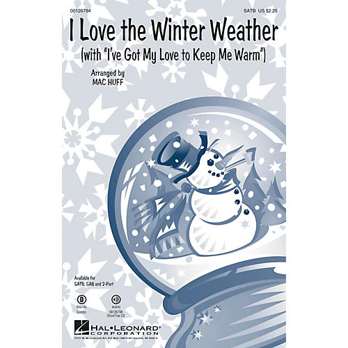Hal Leonard I Love the Winter Weather (with I've Got My Love to Keep Me Warm) 2-Part Arranged by Mac Huff