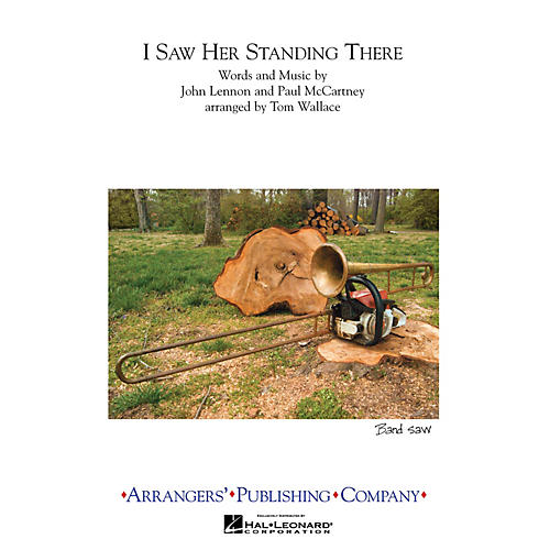 Arrangers I Saw Her Standing There Marching Band Level 3 Arranged by Tom Wallace