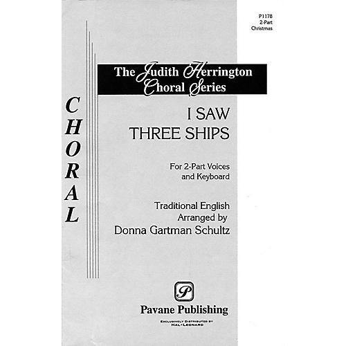 Pavane I Saw Three Ships 2-Part arranged by Donna Gartman Schultz