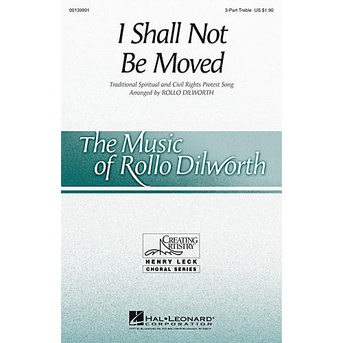 Hal Leonard I Shall Not Be Moved 3 Part Treble arranged by Rollo Dilworth