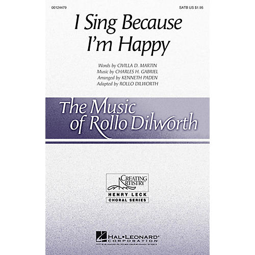 Hal Leonard I Sing Because I'm Happy (Henry Leck Choral Series) SATB arranged by Rollo Dilworth