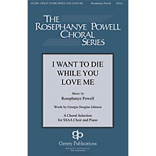 Gentry Publications I Want to Die While You Love Me SSAA composed by Rosephanye Powell