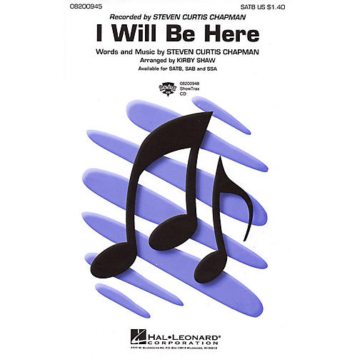 Hal Leonard I Will Be Here ShowTrax CD by Steven Curtis Chapman Arranged by Kirby Shaw