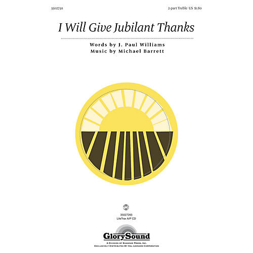 Shawnee Press I Will Give Jubilant Thanks 2PT TREBLE composed by J. Paul Williams