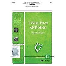 Jubal House Publications I Will Pray and Sing SATB composed by Jocelyn Hagen