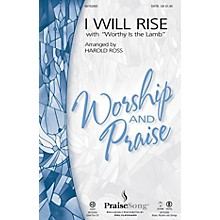 PraiseSong I Will Rise (with Worthy Is the Lamb) CHOIRTRAX CD by Chris Tomlin Arranged by Harold Ross