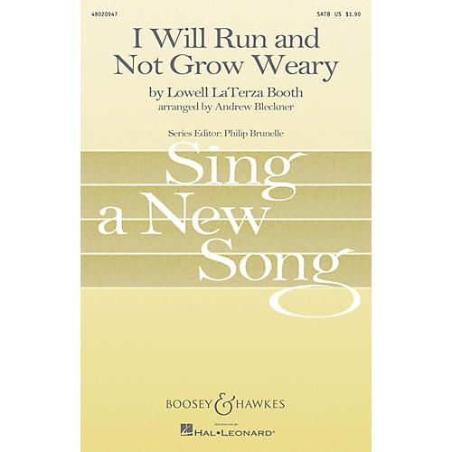 Boosey and Hawkes I Will Run and Not Grow Weary SATB composed by Lowell Laterza Booth arranged by Andrew Bleckner