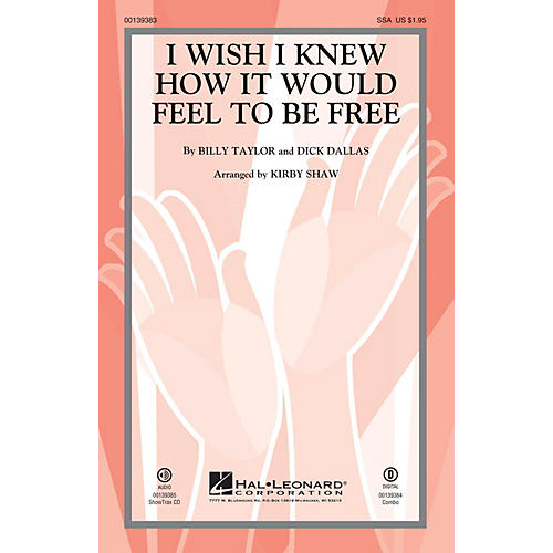 Hal Leonard I Wish I Knew How It Would Feel to be Free SSA by Billy Taylor arranged by Kirby Shaw