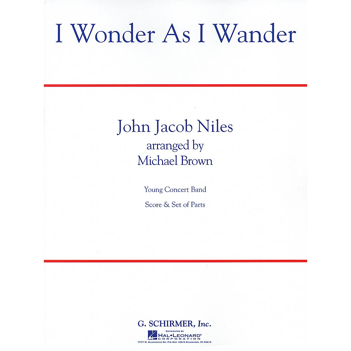 G. Schirmer I Wonder as I Wander Concert Band Level 2 1/2 Composed by John Jacob Niles Arranged by Michael Brown