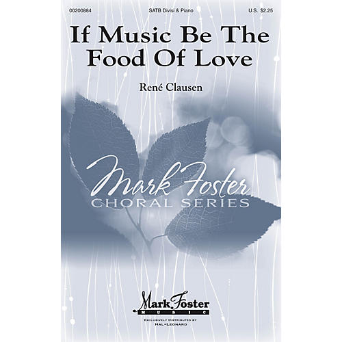Mark Foster If Music Be the Food of Love (Mark Foster) SATB composed by Rene Clausen
