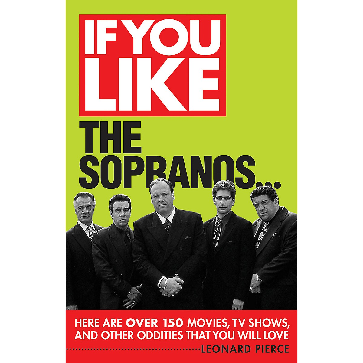 Limelight Editions If You Like The Sopranos... If You Like Series Softcover Written by Leonard Pierce