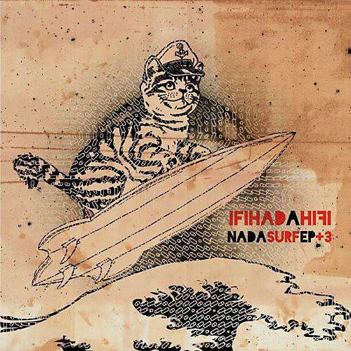 Alliance IfIHadaHiFi - Nada Surf + 3